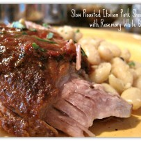 Slow Roasted Italian Pork Shoulder with Rosemary White Beans